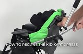 How To Recline the Kid Kart Xpress